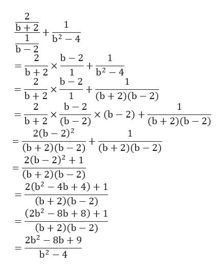 2 1 b 2 1 b2 - 4 b 2 2 b 2 b2 -4 1 b2 2 1 b 2 (b 2)(b 2) b2 1 b 2 X (b 2) 2 x (b 2) b2 (b 2)(b 2) 2(b 2)2 1 (b2)(b 2) (b 2)(b 2) 2(b 2)21 (ъ+ 2)(b — 2) 2 (b2 - 4b4) 1 (b 2)(b 2) (2b2 8b8) + 1 (ъ + 2)(b — 2) 2b2-8b9 b2 -4 X X