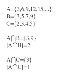 A-(3,6,9,12,15,..} B={3,5,7,9) C=(2,3,4,5 AnB {3,9 JANBI-2 AnC={3} JANCI=1