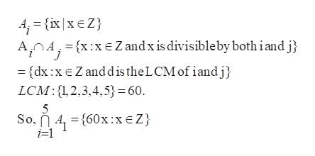 4 (ix xE Z AOAx:x Z and x is divisibleby both iand j = {dx:xEZanddistheL CM of iandj LCM:12,3,4,5}=60 5 So, A{60x:xeZ i-1