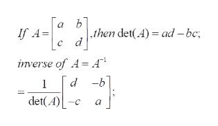 b ,then det(A) ad -bc a C inverse of A= A} d -b 1 det(A)