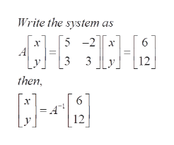 Write the system as CH 5 -2 A 3 3 12 then 6 12