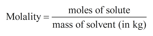 moles of solute Molality mass of solvent (in kg)