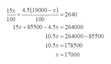 4.5(19000-x) - 2640 15x 100 100 15r85500 4.5.x 264000 10.5.r 264000-85500 10.5x 178500 x 17000