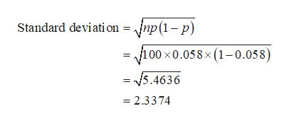 Standard deviati on = ,fnp(1-p) 100 x0.058x (1-0.058) = 5.4636 2.3374