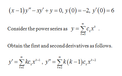 """(x-1)y"""" 0, y (0)=-2 y'(0) 6 Consider the power series as ycx Obtain the first and second derivatives as follows. ykxy=2k(k-1)c,x*-2"""