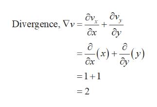 Divergence, Vv=, ax ôy (x)+y) =1+1 = 2