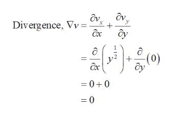 Divergence, Vv=- ax (0) + ax =00 =0