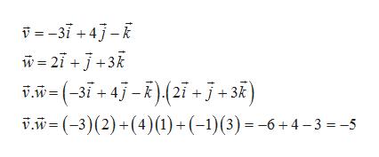 31+4 v=(-37+ 47-E)(27 +j+ 3) v.W(-3)(2)+(4) (1)(1)(3) = -6+4-3 = -5