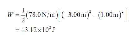 (78.0 N/m-3.00m-(1.00m)] W = 2 = +3.12x10 J
