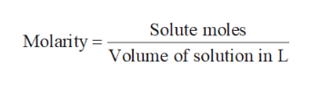 Solute moles Molarity = Volume of solution in L