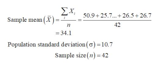 ΣΧ 50.9 25.7.+26.5 26.7 Sample mean (X 42 n =34.1 Population standard deviation(o) =10.7 Sample size (n) 42