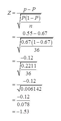 р-Р Z= P(1-Р) п 0.55-0.67 0.67(1-0.67) 36 -0.12 0.2211 36 -0.12 V0.006142 -0.12 0.078 =-1.53