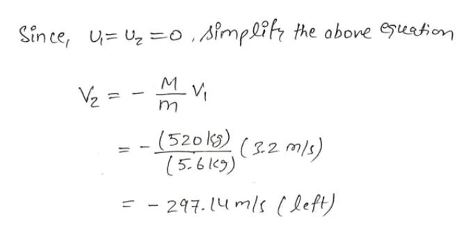 Since, u=Uzo Aimpli the above euation MVi V2= -(520 k) (22 mls) (5.6 169) - - 297.14mls ( left)