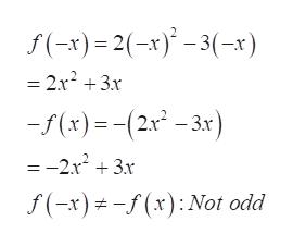 f(-x)2(-x)-3(-x = 2x2 3x -(x)=(2 -3x) =-2x2 3x f(-x)(x): Not odd