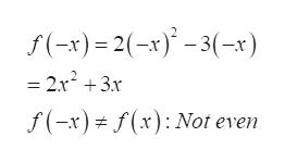 f(-x)2(-x)-3(-x = 2x23x f(-x)(x) Not even