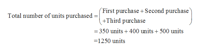 (First purchase Second purchase Total number of units purchased +Third purchase = 350 units+400 units + 500 units 1250 units