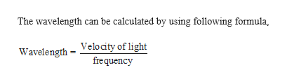 The wavelength can be calculated by using following formula, Velocity of light frequency Wavelength