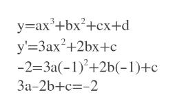 у-ах' +bx?+сх+d y' 3ax2+2bx+c -2=3a(-1)+2b(-1)+c 3a-2b+c-2