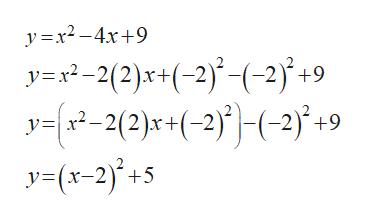 y x2-x+9 y=x2 -2(2)x*+(-2}(-2} +9 2-2(2)x+(-2)-2)+9 y=(x-2)+5