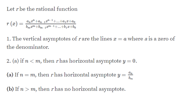 """Let r be the rational function r (x)antan_12"""" 1.+...+a1x+a bmmbm 1m_1+...+b10+bo 1. The vertical asymptotes of rare the lines = a where a is a zero of the denominator 2. (a) if n m, then rhas horizontal asymptote y 0. (a) If n m, then r has horizontal asymptote y = (b) If n m, then rhas no horizontal asymptote."""