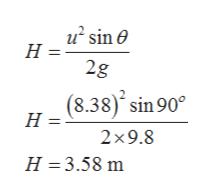 u Н sin e 2g (8.38 Н sin 900 2x9.8 H 3.58 m