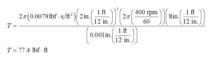 1 ft 400 грm 2T 1 ft 2(0.0079lbf s/t2 2 in. 12 in 8in 12 in 60 T = 1 ft 0.001 in 12 in T 77.4 lbf ft
