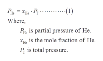 (1) Where P is partial pressure of He xis the mole fraction of He P is total pressure