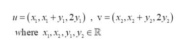 u=(x, 2) , v=(x,x, + y,2y,) where xy, e R_