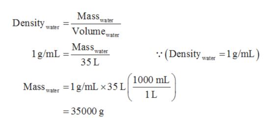 Mass Density water water Volumeater Mass 1g/mL) (Density, water 1g/mL water 35 L 1000 mL Masste1/mL x35 L 1L 35000 g