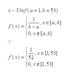 xUnif (a 1,b 53) f(x)={b-a 0, xe[a,b] 1 f(x)52x[153] (0, x€ [1,53] 