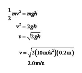 1 2 -2gh v=2gh 210m/*X0.2m) 2.0m/s