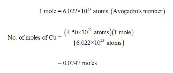 1 mole 6.022x105 atoms (Avogadro's number (4.50x102 atoms)(1 mole) No. of moles of Cu = (6.022x105 atoms =0.0747 moles