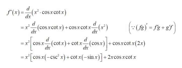 d -(x2- cos.x cotx) dx (x)= d (cos xcot x) +cos.xcotx- d ()f d = x' cos.r-(cotx)+ cotx--(cos.x)+cos.xcot x(2.x dx =x cosx(-csc x)cot x(-sin x)+2xcos.rcot.x