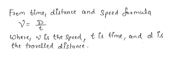 Faom time, distanee and Speed Jormulq t ohere, fA the Speed, t fA time, and d s the travelled distance