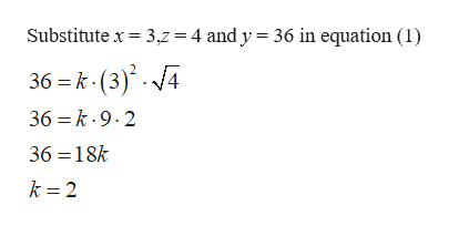 Substitute x 3,z = 4 and y = 36 in equation (1) 36 k (3).4 36 k.9.2 36 18k k 2