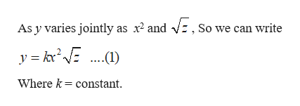 As y varies jointly as x2 and Vz, So we can write y kE1) Where kconstant