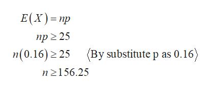E(X) np пр 2 25 (By substitute p as 0.16) n(0.16) 25 n156.25