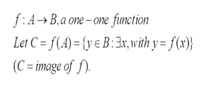 f:A- B.a one-one fiunction Let C = f(A)= {y€B3x, with y= f(x)} (C image of f)