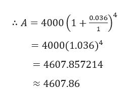 4 0.036 .. A = 4000 ( 1 + 4000(1.036) = 4607.857214 4607.86