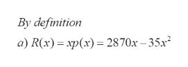 By definition a) R(x) p(x)=2870x-35x