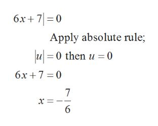 6x+ 70 Apply absolute rule; u=0 then u 0 6x + 70 7 6