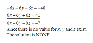 —бх — бу—62 %3D -48 бх +6у+62 %3 41 Ох — 0у-0z 3-7 Since there is no value for x, y and z exist The solution is NONE.