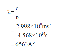 C 2.998x10 ms 4.568x1014s =6563A°