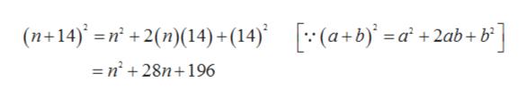 +2(n)(14)+ (14) (a+ b =a +2ab+b°] =n 28n+196