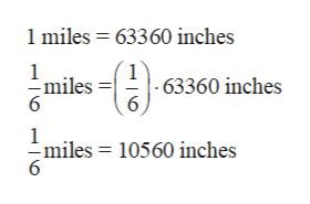 1 miles 63360 inches 1 miles 6 - 63360 inches 6 1 -miles = 10560 inches 6