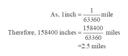 1 As. linch63360 -mile Therefore, 158400 inches 158400 miles 63360 -2.5 miles