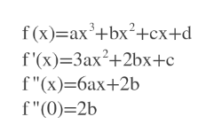 "f (x)=ax3+bx2+cx+d f'(x) 3ax2+2bx+c f""(x)-6ax+2b f""(0)-2b"