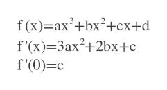 f(x) ax3+bx2+cx+d f'(x) 3ax2+2bx+c f'(0) c