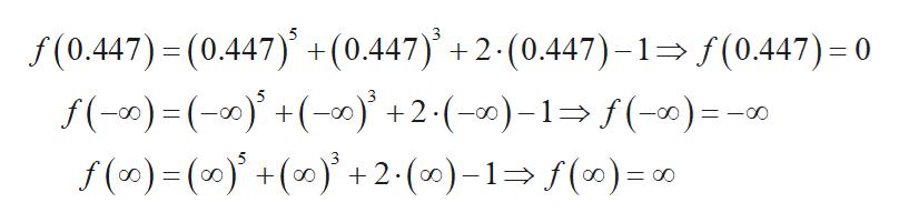 f(0.447) (0.447) +(0.447) +2- (0.447)-1 f(0.447)= 0 f(-)( +2.()-1 (-) =- f (0)()(0+2-(0)-1 f()= 0 5 -CO 3 = OO