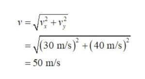 v = (30 m/s) +(40 m/s) 50 m/s